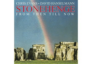 Chris Evans, David Hanselmann - Stonehenge (From Then Till Now) - (CD)