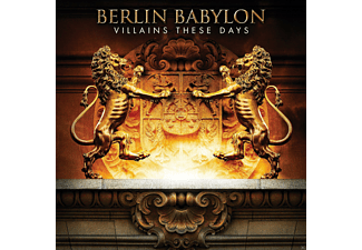 Berlin Babylon - Villains These Days [CD]