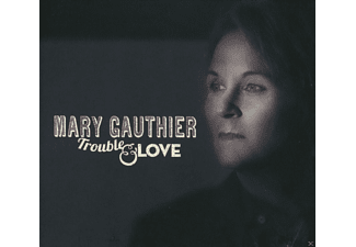 Mary Gauthier - Trouble & Love [CD]
