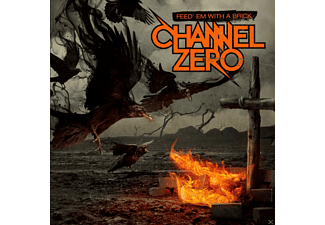 Channel Zero - Feed 'em With A Brick - (CD)