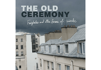 The Old Ceremony - Fairytales And Other Forms Of Suicide - (CD)