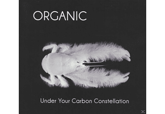 Organic - Under Your Carbon Constellation [CD]