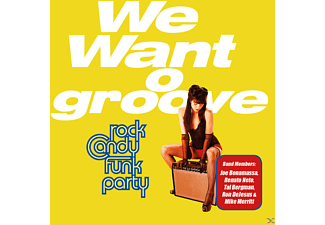 Rock Candy Funk Party - We Want Groove - (Vinyl)