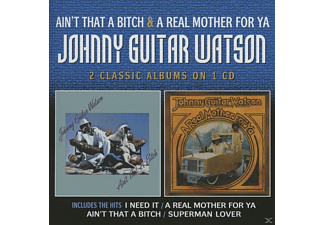 "Johnny ""guitar"" Watson - Ain't That A Bitch - A Real Mother For Ya - (CD)"