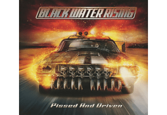 Black Water Rising - Pissed And Driven - (CD)