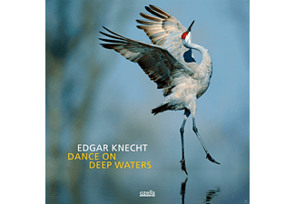 Edgar Knecht - Dance On Deep Waters [CD]