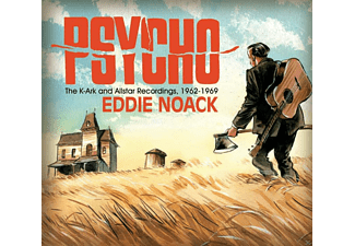 Eddie Noack - Psycho, The K-Ark And Allstar Recordings 1962-1969 - (CD)