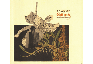 Town Of Saints - Something To Fight With - (CD)