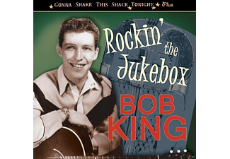 Bob King - Rockin' The Jukebox - (CD)