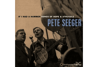 Pete Seeger - If I Had A Hammer. Songs Of Hope An - (CD)