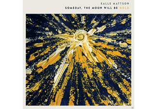 Kalle Mattson - Someday The Moon Will Be Gold [CD]