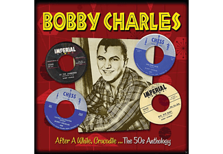Bobby Charles - After A While, Crocodile... The 50s Anthology [CD]