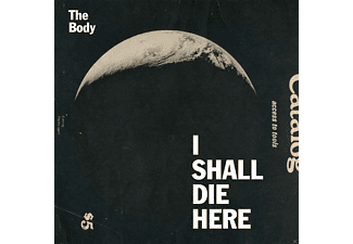 The Body - Shall I Die Here - (CD)