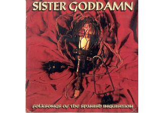 Sister Goddamn - Folksongs Of The Spanish Inquisition - (CD)