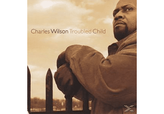 Charles Wilson - Troubled Child - (CD)