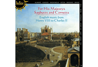 His Majestys Sagbutts & Cornetts - For His Majestys Sagbutts and Cornetts - (CD)