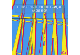 Andre Isoir - Le Livre D'or De L'orgue Francais - The Golden Age Of French Organ - (CD)