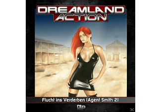 Dreamland Action 03: Flucht ins Verderben (Agent Smith 2) - (CD)