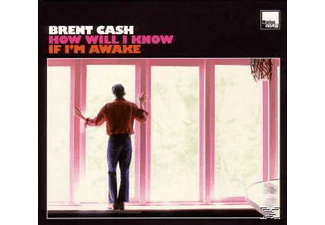Brent Cash - How Will I Know If I'm Awake [CD]