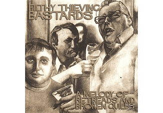 Filthy Thieving Bastards - A Melody Of Retreads & Broken... - (Vinyl)