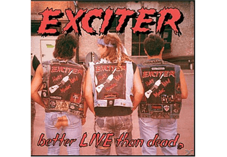 Exciter - Better Live Than Dead - (CD)
