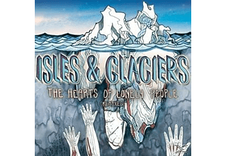 Isles & Glaciers - The Heart Of Only Lonely People (Re - (Vinyl)