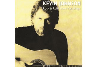 Kevin Johnson - Rock & Roll I Gave You Songs - (CD)