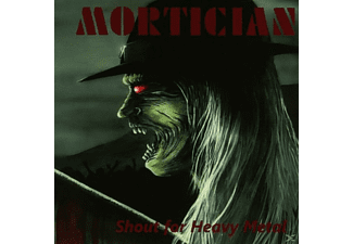 Mortician - Shout For Heavy Metal [CD]