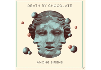 Death By Chocolate - Among Sirens - (Vinyl)