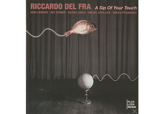 Riccardo Fra, Riccardo Del Fra - A Sip of Your Touch - (CD)