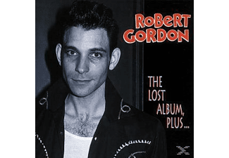 Robert Gordon - The Lost Album, Plus... - (CD)
