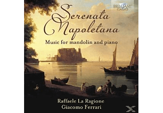 Raffaele  La Ragione, Giacomo Ferrari - Serenata Napoletana-Music For Mandolin And Piano - (CD)