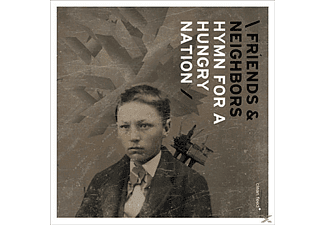 Friends & Neighbors - Hymn For A Hungry Nation [CD]