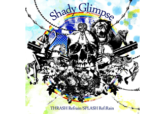 Shady Glimpse - THRASH Refrain/SPLASH Ref:Rain - (CD)