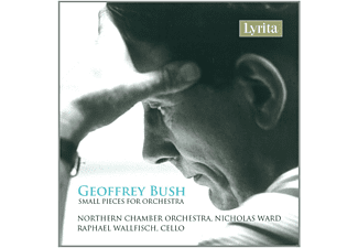 Nothern Chamber Orchestra, Nicholas Ward, Raphael Wallfisch - Geoffrey Bush: Small Pieces For Orchestra [CD]