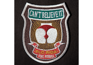 Flo Rida, Pitbull - Cant Believe It [5 Zoll Single CD (2-Track)]