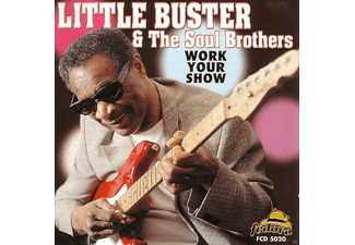 Little Buster, Soul Brothers - Work Your Show - (CD)
