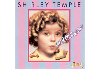 Shirley Temple - Oh, My Goodness - (CD)