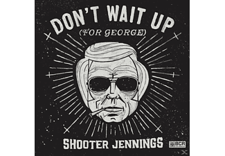Shooter Jennings - DON T WAIT UP (FOR GEORGE) - (Vinyl)