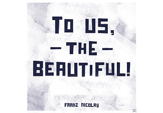 Franz Nicolay - To Us, The Beautiful - (CD)
