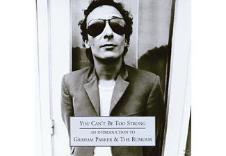 Graham Parker, The Rumour - You Can't Be Too Strong-An Introduction To Graham [CD]