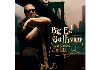 Big Ed Sullivan - 300 Pounds Of Brooklyn Love - (CD)