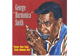 "George ""harmonica"" Smith - Now You Can Talk About Me - (CD)"