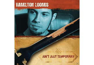 Hamilton Loomis - Ain T Just Temporary - (CD)