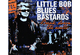Little Bob -blues Bastards- - Break Down The Walls - (CD)