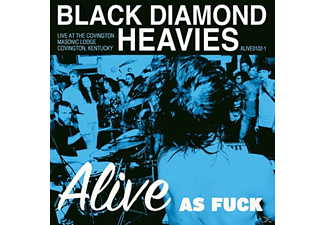 Black Diamond Heavies - Alive As Fuck:Masonic Lodge, Ky - (Vinyl)