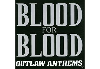 Blood For Blood - Outlaw Anthems - (CD)