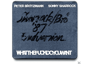 BROTZMANN/SHARROCK - Whatthefuckdoyouwant - (CD)