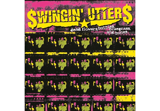 Swingin' Utters - Dead Flowers, Bottles, Bluegrass And Bon [CD]