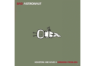 Bad Astronaut - Houston: We Have A Drinking Problem - (CD)